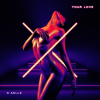 K' Aelle | Your Love