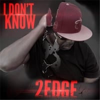 2edge | I Don't Know