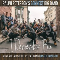 Ralph Peterson's Gennext Big Band & Donald Harrison | I Remember Bu - Alive Vol 4 at Scullers