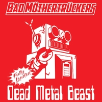 Bad Möthertrückers | Dead Metal Beast