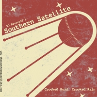 Tj Broscoff's Southern Satellite | Crooked Road Crooked Rain