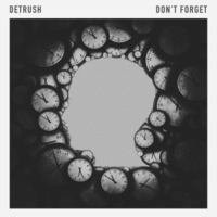 Detrush | Don't Forget