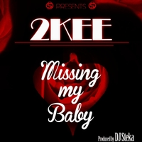 2kee | Missing My Baby