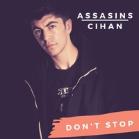 Assasins Cihan | Don't Stop
