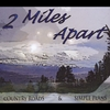 2 Miles Apart: Country Roads & Simple Plans
