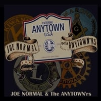 Joe Normal & the Anytown'rs | Entering Anytown U.S.A.