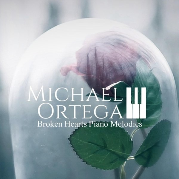 Michael Ortega | Broken Hearts Piano Melodies | CD Baby