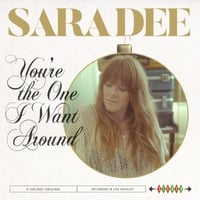Sara Dee | You're the One I Want Around