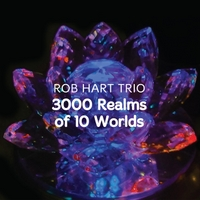 Rob Hart Trio | 3000 Realms of 10 Worlds