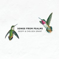 Geoff & Chelsea Grant   Songs from Psalms   CD Baby Music Store
