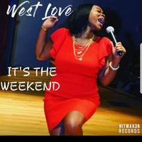 West Love | It's the Weekend