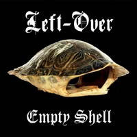 Left-Over | Empty Shell
