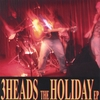 THE 3 HEADS: The Holiday EP