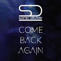 Sonic Divide: Come Back Again