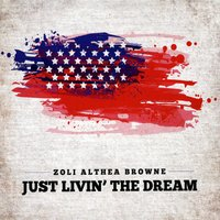 Zoli Althea Browne | Just Livin' the Dream