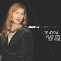 Angela Verbrugge | The Night We Couldn't Say Good Night (feat. Ray Gallon, Cameron Brown & Anthony Pinciotti)