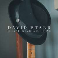 David Starr | Don't Give Me Hope