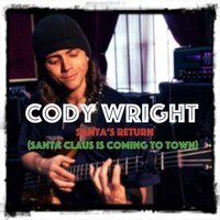 Cody Wright | Santa's Return (Santa Claus Is Coming to Town)