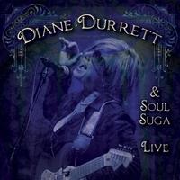 Diane Durrett | Diane Durrett & Soul Suga Live
