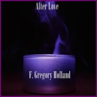 F. Gregory Holland | After Love