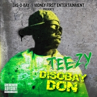 Teezy | Disobay Don