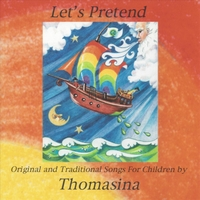 Thomasina | Let's Pretend, Original & Traditional Songs for Children