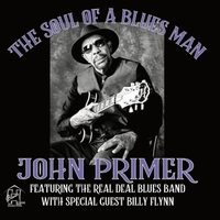 John Primer & The Real Deal Blues Band | The Soul of a Blues