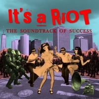 It's a Riot | The Soundtrack of Success