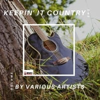 Various Artists | Keepin' It Country, Vol. One