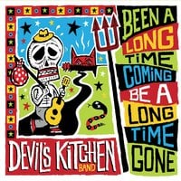 Devil's Kitchen Band | Been a Long Time Coming, Be a Long Time Gone