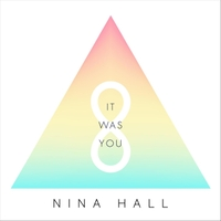 Nina Hall | It Was You