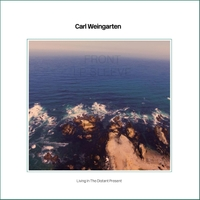 Carl Weingarten | Living in the Distant Present