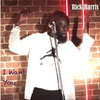 Rick Harris | I Want You