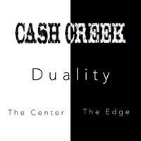 Cash Creek | Duality: The Center and the Edge