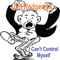 Jim Redgewell | I Can't Control Myself