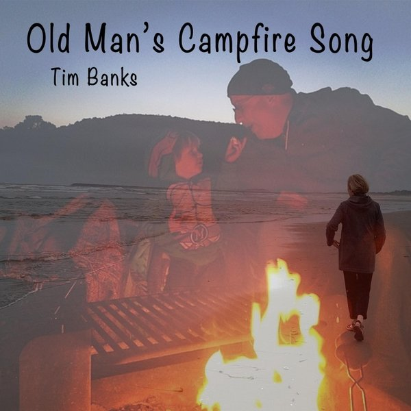 Tim Banks   Old Man's Campfire Song   CD Baby Music Store
