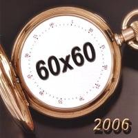 60X60: 60x60 (2006-2007)