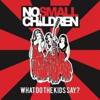 No Small Children | What Do the Kids Say?