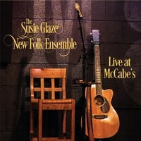 The Susie Glaze New Folk Ensemble | Live at McCabe's