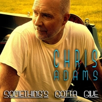 Chris Adams | Something's Gotta Give