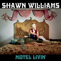 Shawn Williams | Motel Livin'