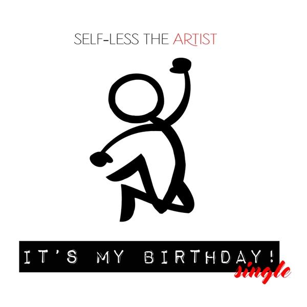 Self-Less the Artist | It's My Birthday | CD Baby Music Store