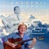 Djangophil | Djangophil Plays Django's Compositions: 20 Ans
