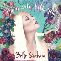 Belle Graham | I'm Nearly with You