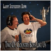 Larry Stephenson Band | Two Ol' Country Boys Like Us
