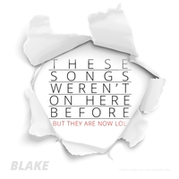 Blake | These Songs Weren't on Here Before but They Are Now Lol