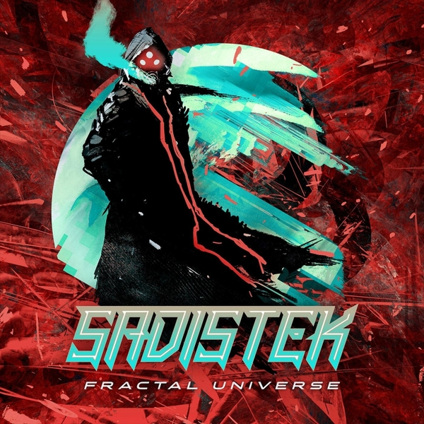 Sadistek | Fractal Universe | CD Baby Music Store