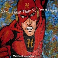 Michael Campbell | Show Them That You're a Hero