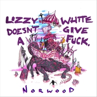Norwood | Lizzy White Doesn't Give a Fuck