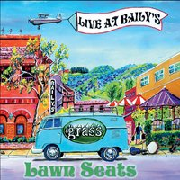 Grass | Lawn Seats (Live at Baily's)